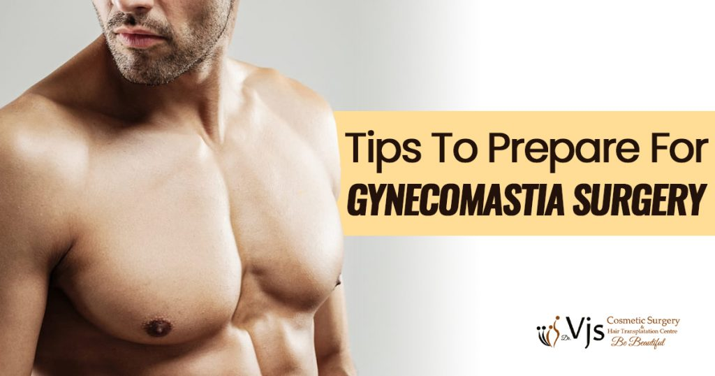 Tips to prepare for Gynecomastia surgery