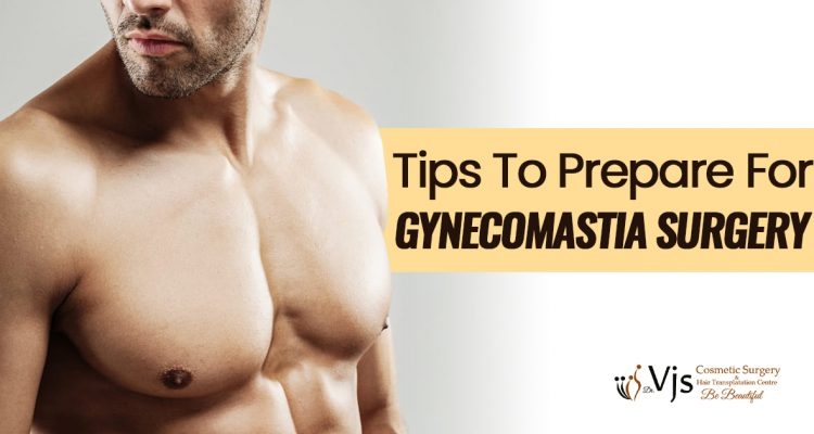 4 Tips to prepare for Gynecomastia surgery which will give the effective results