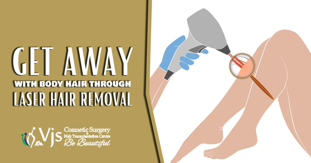Get away with body hair through laser hair removal vizag