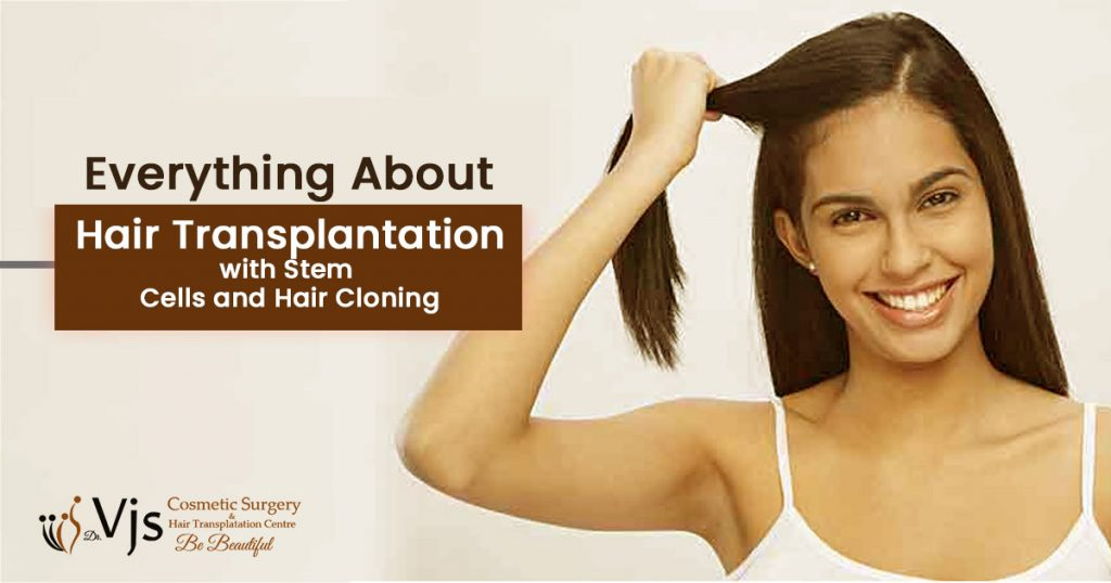 Everything about Hair Transplantation with Stem Cells and Hair Cloning