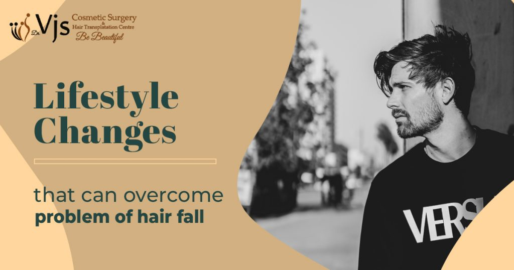 Several lifestyle changes that can overcome your problem of Hair fall.