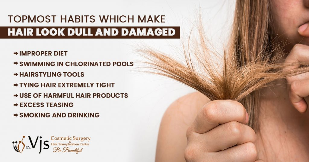 What are the topmost habits which make hair look dull and damaged