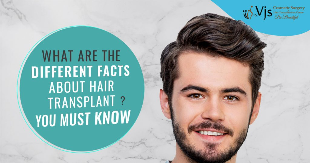 What are the different facts about hair transplant surgery that you must know