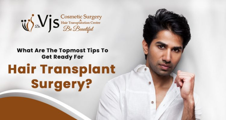 What are the topmost tips to get ready for hair transplant surgery?