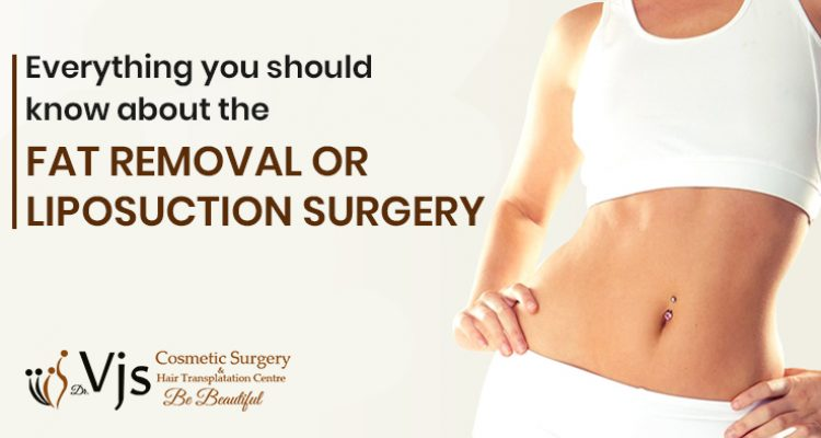 Everything you should know about the Fat Removal or Liposuction Surgery