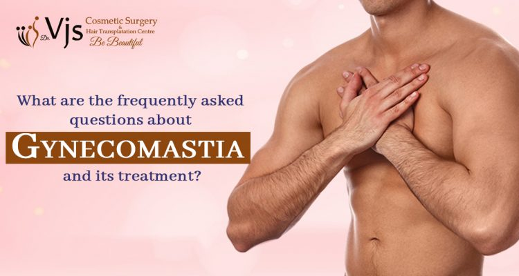 What are the frequently asked questions about Gynecomastia and its treatment?