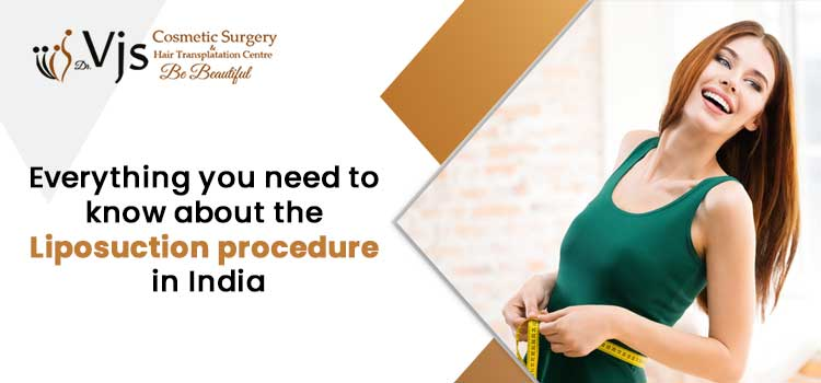 Everything you need to know about the liposuction procedure in India