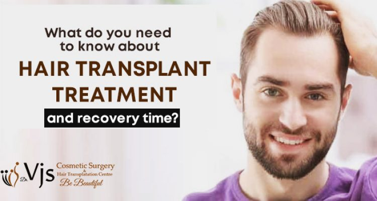 What do you need to know about hair transplant treatment and recovery time?