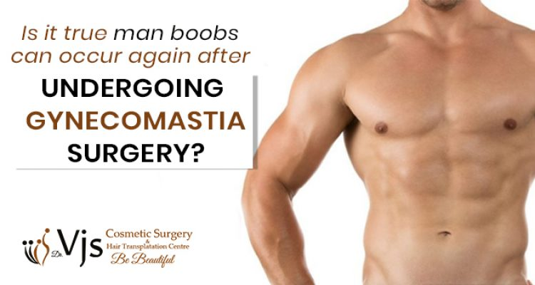 Is it true man boobs can occur again after undergoing gynecomastia surgery?