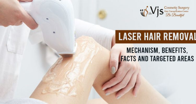 Laser hair removal – Mechanism, benefits, Facts and targeted areas